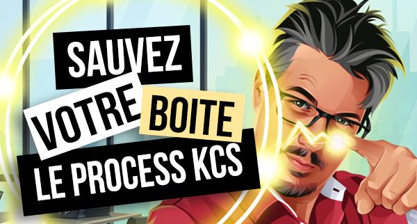 Le Process KCS
