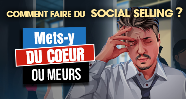 Comment faire du Social Selling